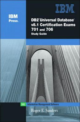DB2 UDB V8.1 Certification Test 701 Study Guide