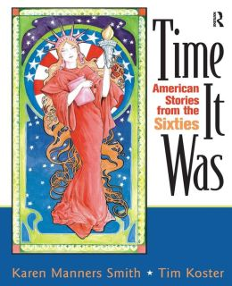 Time It Was: American Stories from the Sixties
