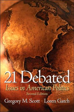 21 Debated Issues in American Politics