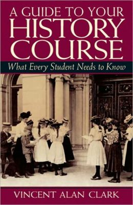 A Guide to Your History Course: What Every Student Needs to Know