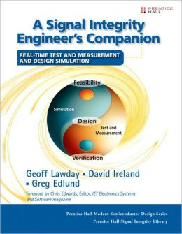 A Signal Integrity Engineer's Companion: Real -Time Test and Measurement, and Design Simulation