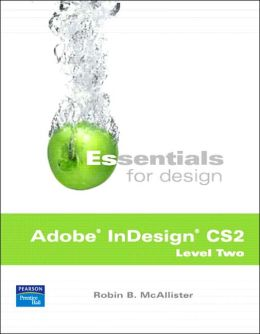 Essentials for Design Adobe Indesign CS 2, Level Two
