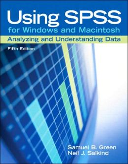 Using SPSS for Windows and Macintosh: Analyzing and Understanding Data