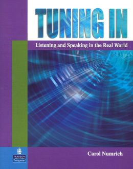 Tuning In: Listening and Speaking in the Real World