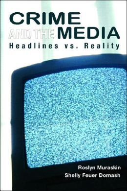 Crime and the Media: Headlines vs. Reality