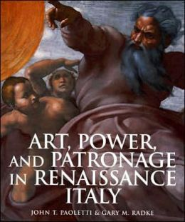 Art, Power, and Patronage in Renaissance Italy