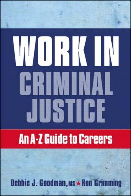 Work in Criminal Justice: n A-Z Guide to Careers in Criminal Justice
