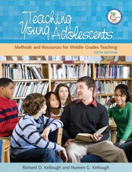 Teaching Young Adolescents: A Guide to Methods and Resources for Middle School Teaching