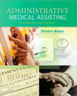 Administrative Medical Assisting: Foundations and Practices