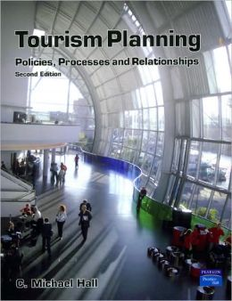 Tourism Planning, 2nd edition: Policies, Processes & Relationships