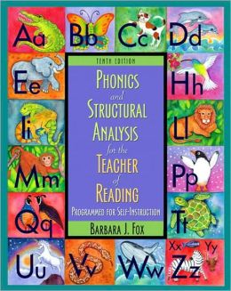 Phonics and Structural Analysis for the Teacher of Reading