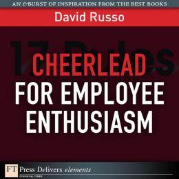 Cheerlead for Employee Enthusiasm