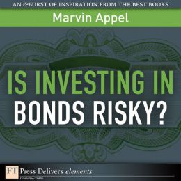 Is Investing in Bonds Risky?