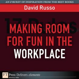 Making Room for Fun in the Workplace