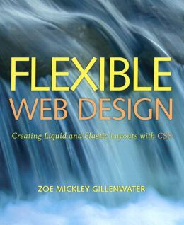 Flexible Web Design: Creating Liquid and Elastic Layouts with CSS