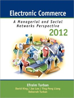 Electronic Commerce 2012: Managerial and Social Networks Perspectives