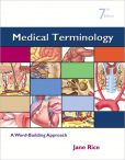 Book Cover Image. Title: Medical Terminology:  A Word Building Approach, Author: Jane Rice RN, CMA