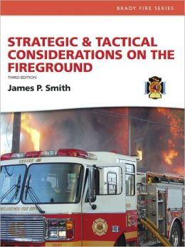 Strategic and Tactical Considerations on the Fireground