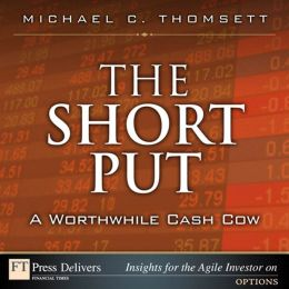 The Short Put, a Worthwhile Cash Cow
