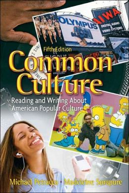 Common Culture: Reading and Writing About American Popular Culture, 5th Edition
