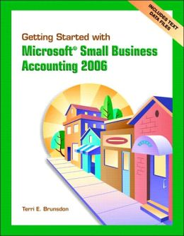Getting Started with Microsoft Small Business Accounting 2006