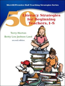 50 Literacy Strategies for Beginning Teachers, 1-8