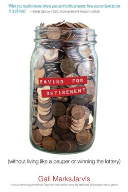 Saving for Retirement: Without Living Like a Pauper or Winning the Lottery