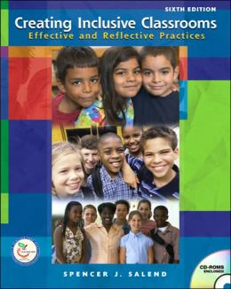 Creating Inclusive Classrooms: Effective and Reflective Practices for All Students