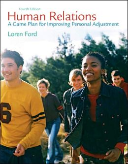 Human Relations: A Game Plan fo Improving Personal Adjustment