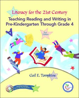 Literacy for the 21st Century: Teaching Reading and Writing in Pre-Kindergarten Through Grade 4