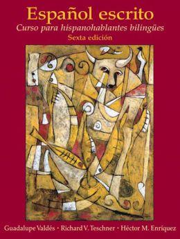 Espanol escrito: Curso hispano para hispanohablantes bilingues