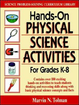 Hands-On Physical Science Activities: for Grades K-8