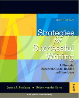 Strategies for Successful Writing: A Rhetoric, Research Guide, Reader, and Handbook