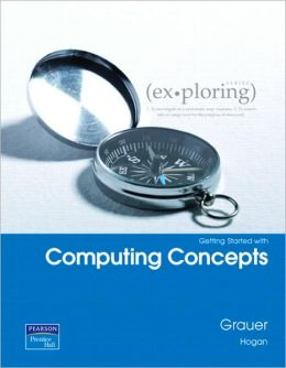 Exploring Microsoft Office 2007 Computing Concepts Getting Started