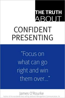 Truth About Confident Presenting