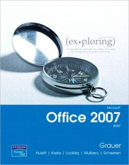 Exploring Microsoft Office 2007 Brief - With Student CD