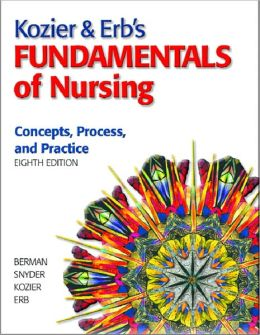Kozier & Erb's Fundamentals of Nursing: Concepts, Process, and Practice [With Paperback Book and Access Code]