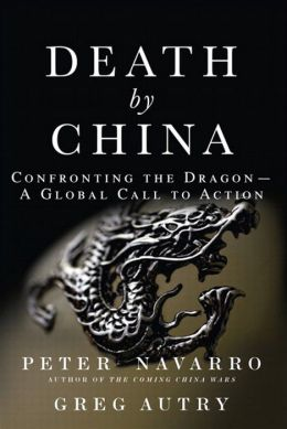 Death by China: Confronting the Dragon - A Global Call to Action