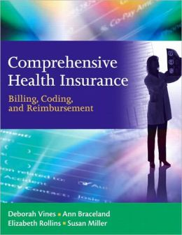 Comprehensive Health Insurance: Billing, Coding, and Reimbursement [With CDROM]