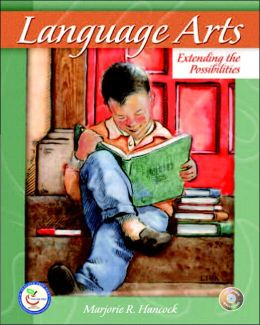 Language Arts: Extending the Possibilities & Teacher Prep A/C Pkg.