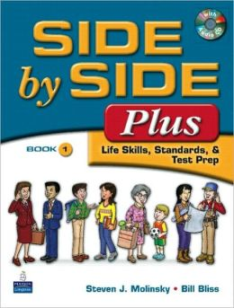 Side by Side Plus, Book 1: Life Skills, Standards, & Test Prep