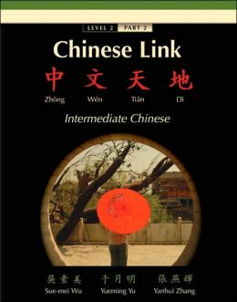 Chinese Link: Zhongwen Tiandi , Intermediate Chinese, Level 2 Part 2