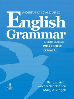 Understanding and Using English Grammar, Volume B - Workbook