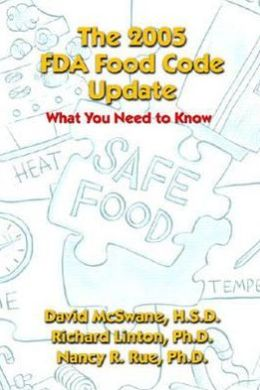 The Essentials of the 2005 FDA Food Code: What You Need to Know