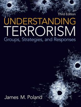 Understanding Terrorism: Groups, Strategies, and Responses