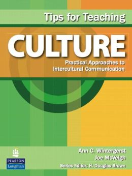 Tips for Teaching Culture: Practical Approaches to Intercultural Communications