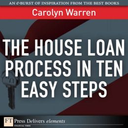 The House Loan Process in Ten Easy Steps