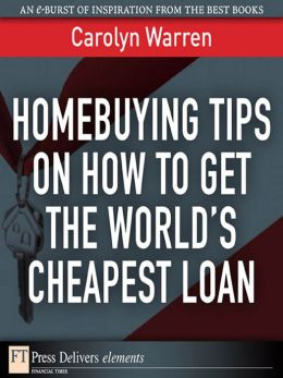 Homebuying Tips on How to Get the World's Cheapest Loan