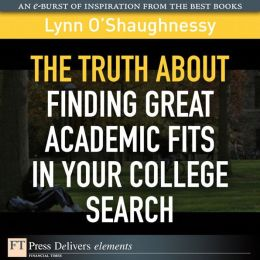 The Truth About Finding Great Academic Fits in Your College Search