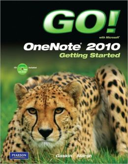 GO! with Microsoft OneNote 2010 Getting Started